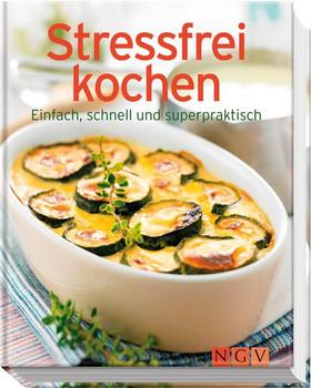 Stressfrei kochen: Einfach, schnell und superpraktisch [Gebundene Ausgabe]
