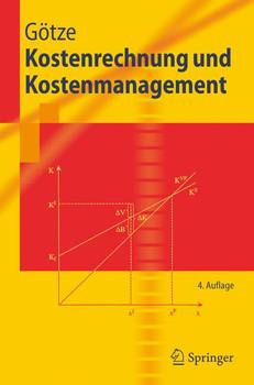 Kostenrechnung und Kostenmanagement (Springer-Lehrbuch) - Uwe Götze
