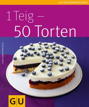 1 Teig - 50 Torten - Gina Greifenstein