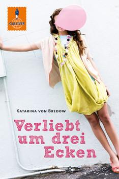 Verliebt um drei Ecken - Katarina von Bredow