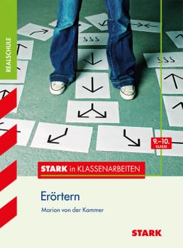 Stark in Klassenarbeiten - Realschule / Deutsch Erörtern: 9.-10. Klasse - Kammer, Marion von der