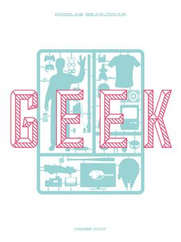 Geek - Beaujouan, Nicolas
