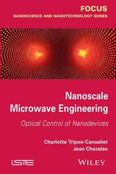 Nanoscale Microwave Engineering. Optical Control of Nanodevices - Charlotte Tripon-Canseliet