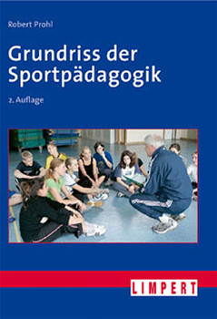Grundriss der Sportpädagogik - Robert Prohl