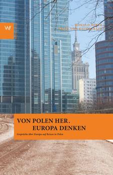 Von Polen her. Europa denken: Gespräche auf Reisen in Polen - Hirte, Ronald