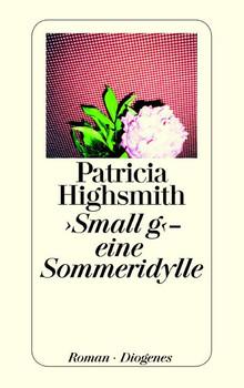 Small g - eine Sommeridylle - Patricia Highsmith