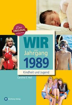 Wir vom Jahrgang 1989 - Kindheit und Jugend - Caroline E. Heil  [Gebundene Ausgabe]