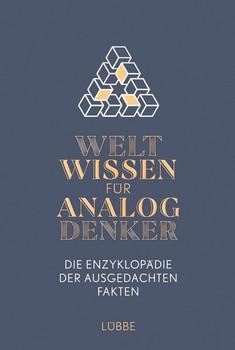 Weltwissen für Analogdenker. Die Enzyklopädie der ausgedachten Fakten [Gebundene Ausgabe]