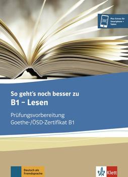 So geht's noch besser zu B1 - Lesen. Prüfungsvorbereitung Goethe-/ÖSD-Zertifikat B1 [Taschenbuch]
