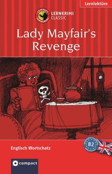 Lady Maifairs Rache: Lernziel Englisch Konversation. Konzipiert für Fortgeschrittene, ab B2 des Gemeinsamen Europäischen Referenzrahmens - Barry Hamilton