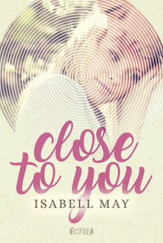 Close to you - Isabell May  [Taschenbuch]