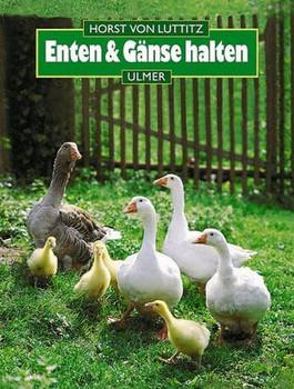 huge discount fd035 0701a Enten und Gänse halten - Horst von Luttitz