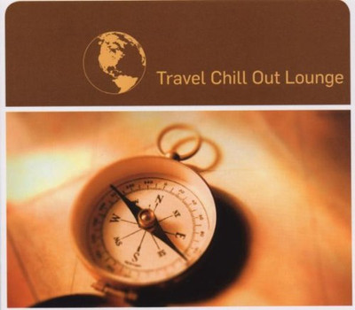 Various - Travel Chill Out Lounge