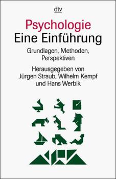 Psychologie. Eine Einführung. Grundlagen, Methoden, Perspektiven. - Jürgen Straub