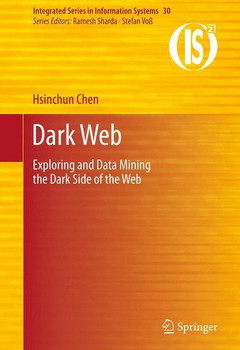 Dark Web. Exploring and Data Mining the Dark Side of the Web - Hsinchun Chen  [Gebundene Ausgabe]