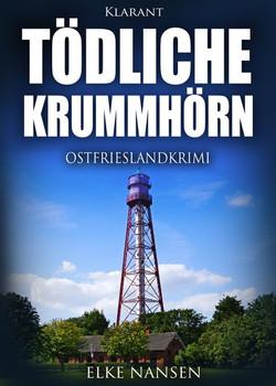 Tödliche Krummhörn. Ostfrieslandkrimi - Elke Nansen  [Taschenbuch]