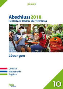 Abschluss 2018 - Realschule Baden-Württemberg Lösungen. Deutsch, Mathematik, Englisch [Taschenbuch]
