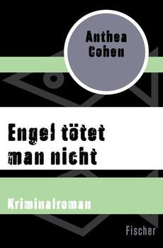 Engel tötet man nicht. Kriminalroman - Anthea Cohen [Taschenbuch]