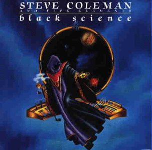 Steve Coleman - Black Science