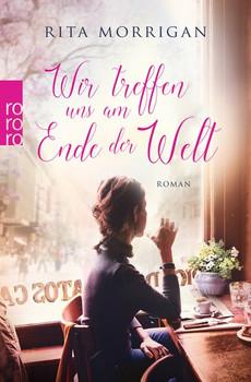 Wir treffen uns am Ende der Welt - Rita Morrigan  [Taschenbuch]