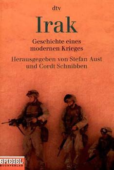 Irak. Geschichte eines modernen Krieges. - Stefan Aust
