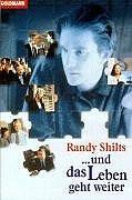 ... und das Leben geht weiter. - Randy Shilts