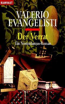 Der Verrat. Ein Nostradamus-Roman - Valerio Evangelisti