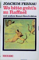 Wo bitte geht's zu Raffael - Joachim Fernau