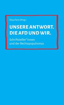 Unsere Antwort. Die AfD und wir.. Schriftsteller*innen und der Rechtspopulismus - Lena Falkenhagen  [Gebundene Ausgabe]