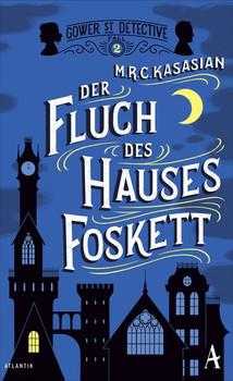 Der Fluch des Hauses Foskett - M.R.C. Kasasian  [Taschenbuch]