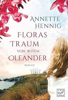 Floras Traum von rotem Oleander - Annette Hennig  [Taschenbuch]