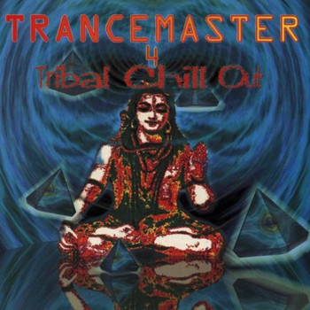 Various - Trancemaster 4 - Tribal Chill Out