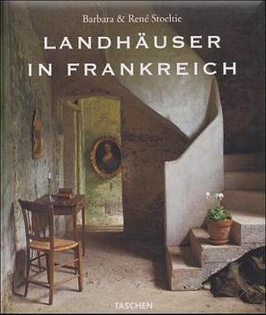 Landhäuser in Frankreich - Barbara Stoeltie