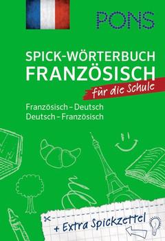 PONS Spick-Wörterbuch Französisch für die Schule. Französisch-Deutsch / Deutsch - Französisch. Plus Extra Spickzettel. [Taschenbuch]