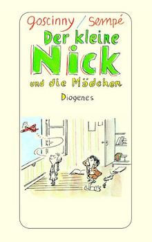 Der kleine Nick und die Mädchen: Siebzehn prima Geschichten vom kleinen Nick und seinen Freunden - René Goscinny