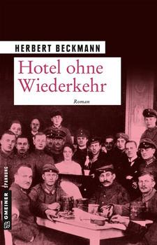 Hotel ohne Wiederkehr. Roman - Herbert Beckmann  [Taschenbuch]