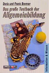 Das große Testbuch der Allgemeinbildung. ( Information und Wissen). - Doris Brenner