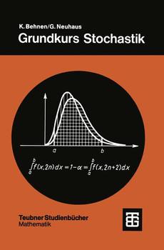 Grundkurs Stochastik: Eine integrierte Einführung in Wahrscheinlichkeitstheorie und Mathematische Statistik - Konrad Behnen [2. Auflage 1987]