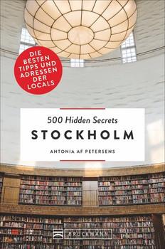 500 Hidden Secrets Stockholm. Die besten Tipps und Adressen der Locals - Antonia af Petersens  [Taschenbuch]