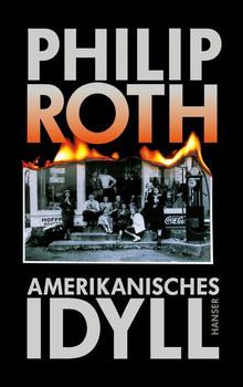 Amerikanisches Idyll. Roman - Philip Roth  [Gebundene Ausgabe]
