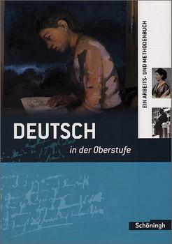 Deutsch in der Oberstufe - Ein Arbeits- und Methodenbuch - Neubearbeitung: Deutsch in der Oberstufe. Schülerbuch. Neubearbeitung