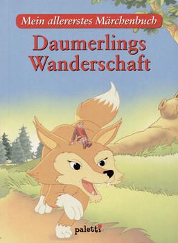 Mein allererstes Märchenbuch: Daumerlings Wanderschaft [Gebundene Ausgabe]