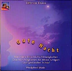 Gute Nacht. CD: Nie mehr Einschlafschwierigkeiten. Das NLP-Programm für einen ruhigen und gesunden Schlaf - Dittmar Kruse