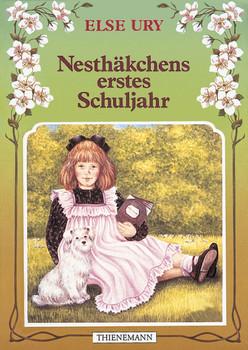 Nesthäkchen, Bd.2, Nesthäkchens erstes Schuljahr: Eine Geschichte für kleine Mädchen - Else Ury