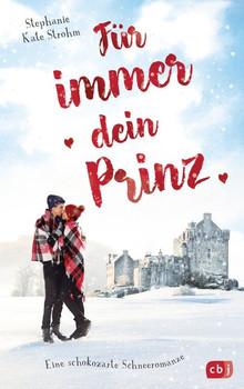Für immer dein Prinz - Eine schokozarte Schneeromanze - Stephanie Kate Strohm  [Taschenbuch]