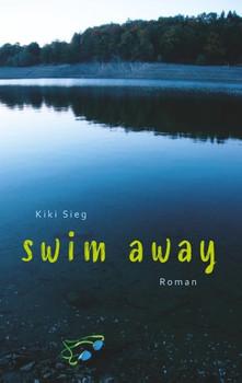 Swim Away - Kiki Sieg  [Taschenbuch]