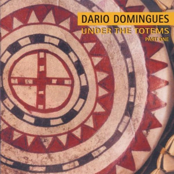 Dario Domingues - Under the Totems Part One