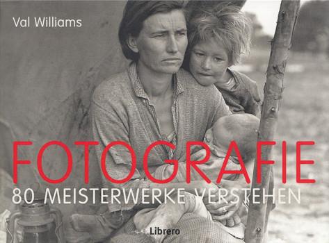 Fotografie: 80 Meisterwerke verstehen - Val Williams [Gebundene Ausgabe]