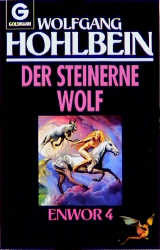 Die Enwor- Saga (Bd. 4). Der steinerne Wolf - Wolfgang Hohlbein