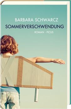 Sommerverschwendung. Roman - Barbara Schwarcz  [Gebundene Ausgabe]
